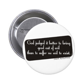 Better to Bring Good out of Evil Button