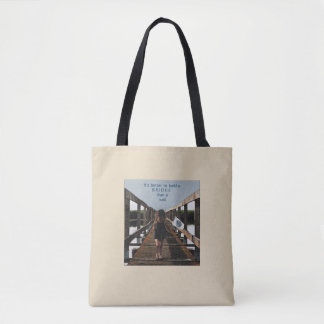 Better to Build a Bridge than a Wall Tote Bag