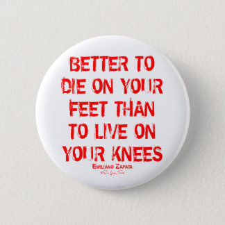 Better To Die On Your Feet... Button