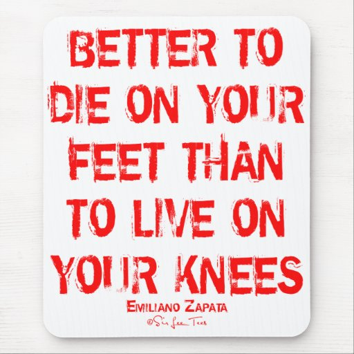 Better To Die On Your Feet... Mousepad