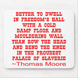 Better To Dwell In Freedom's Hall Mouse Pad