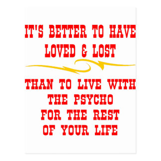 Better To Have Loved And Lost Than To Live With Postcard