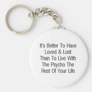 Better  to have loved & lost key chain