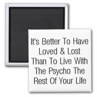 Better  to have loved & lost 2 inch square magnet
