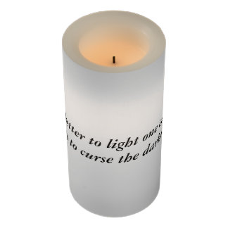 Better to light one candle