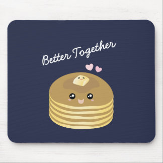 Better Together Cute Pancakes Butter Funny Foodie Mouse Pad