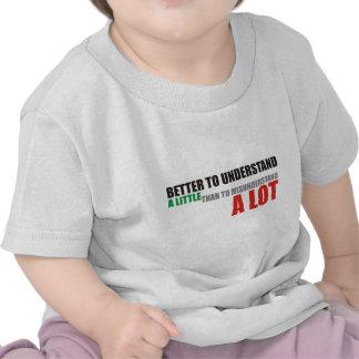 Better understand little than misunderstand alot shirts