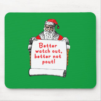 Better Watch Out Better Not Pout Mouse Pad