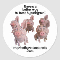 BETTER WAY TO TREAT HYPOTHYROID sticker! Classic Round Sticker