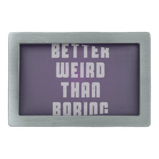 Better weird than boring rectangular belt buckle