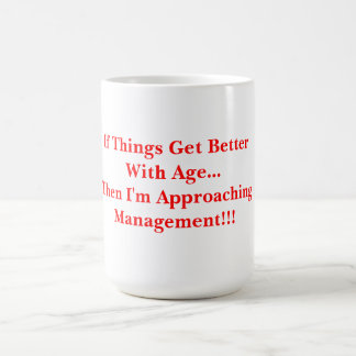 Better with Age Classic White Coffee Mug