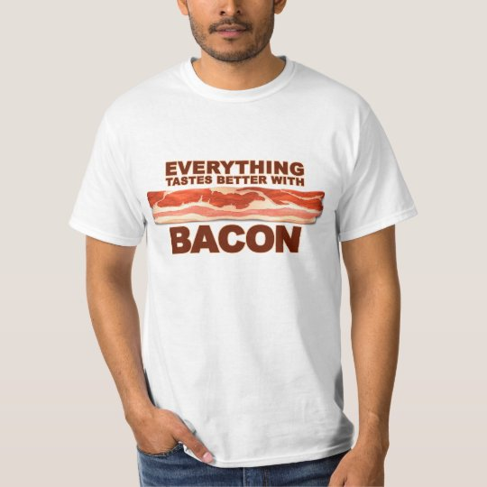 Better with Bacon T-Shirt
