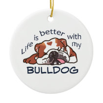 Better With Bulldog Ceramic Ornament