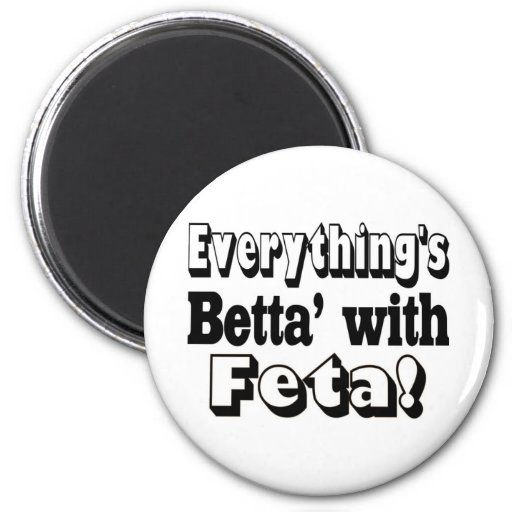 Better With Feta 2 Inch Round Magnet