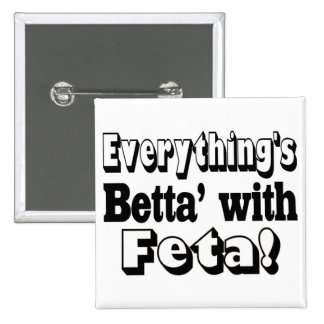 Better With Feta Pinback Button