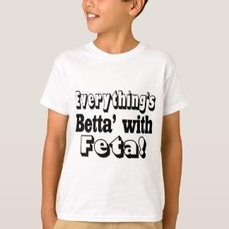 Better With Feta T-Shirt