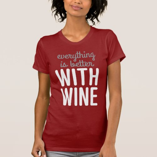 Better With Wine T-Shirt