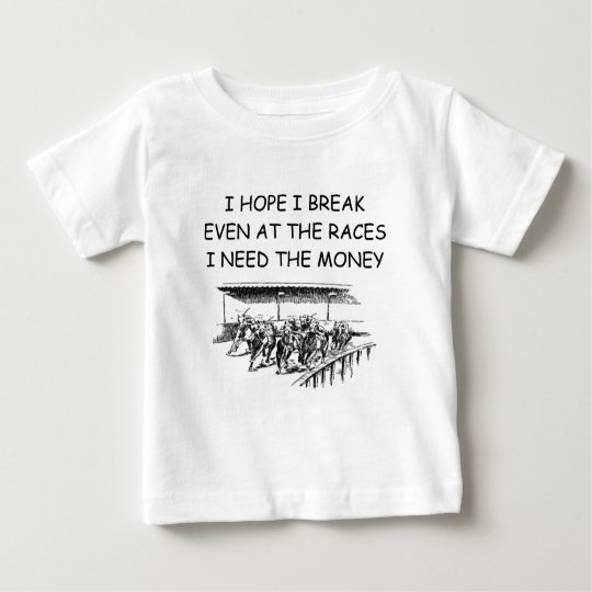 bettor's lament baby T-Shirt