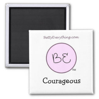 Betty Everything Courageous Magnet
