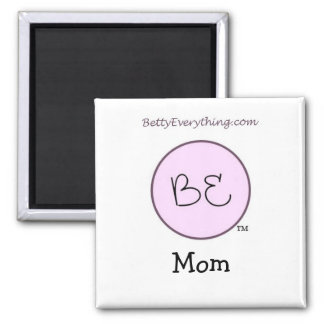 Betty Everything Mom Magnet