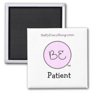Betty Everything Patient Magnet