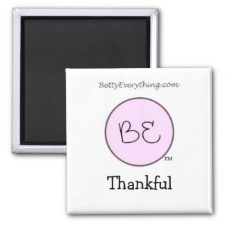 Betty Everything Thankful Magnet