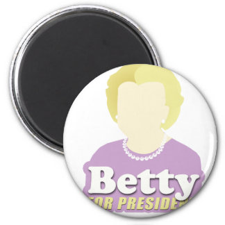 Betty for President 2 Inch Round Magnet