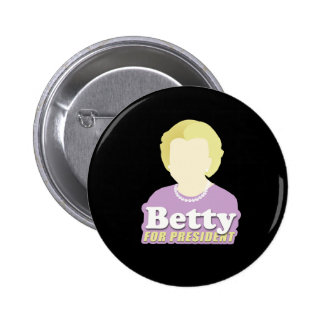 Betty for President Pinback Buttons