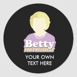 Betty for President Stickers