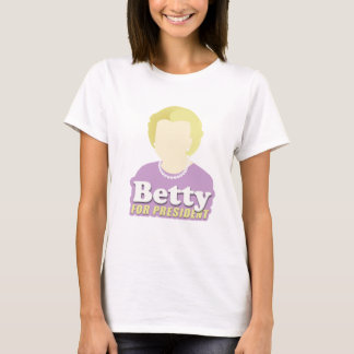 Betty for President T-Shirt