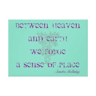 Between Heaven And Earth We Forge A Sense Of Place Canvas Print