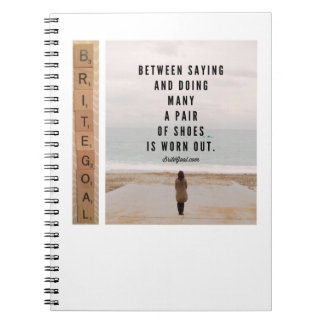 Between Saying & Doing Many Shoes Are Worn Out Notebook