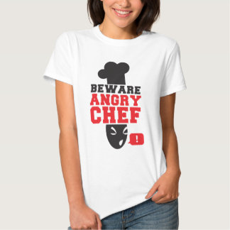 BEWARE ANGRY CHEF! cook cooking T Shirt