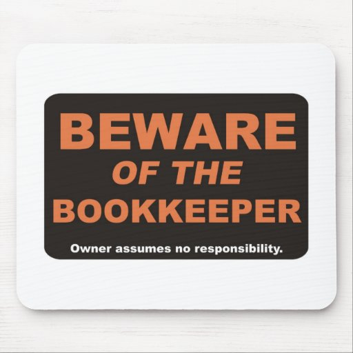 Beware / Bookkeeper Mouse Pad