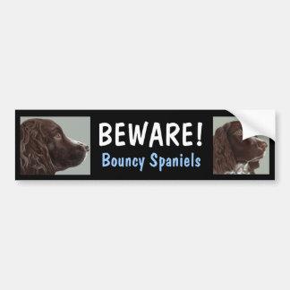 Beware! Bouncy Spaniels bumper sticker