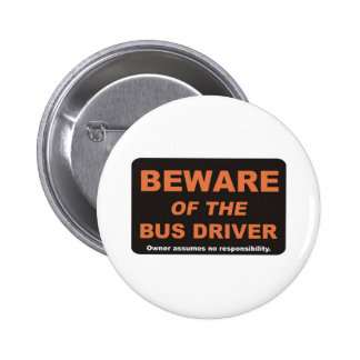 Beware / Bus Driver Button