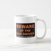 Beware / Bus Driver Mug