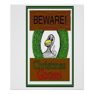 BEWARE! Christmas Goose! Funny Holiday Poster