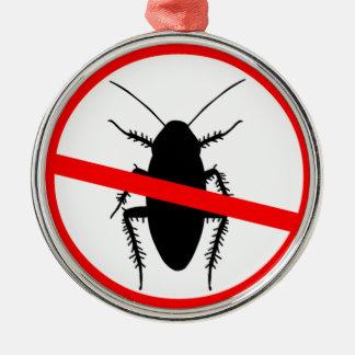 Beware Cockroaches Metal Ornament