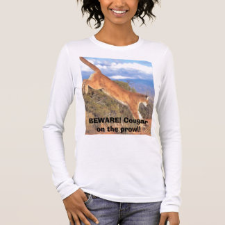 BEWARE! Cougar on the prowl! Long Sleeve T-Shirt