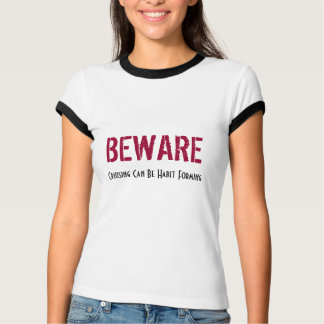 Beware! Cruising Can Be Habit Forming Tee Shirt
