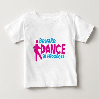 BEWARE Dance in progress Baby T-Shirt