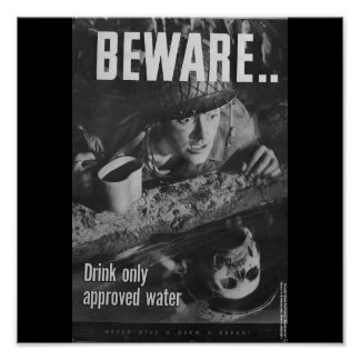Beware.. drink only approved water posters
