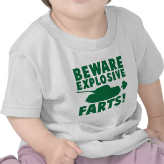 Beware EXPLOSIVE FARTS! T Shirt