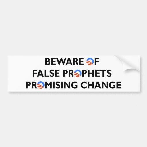 Beware False Prophets Promising Change Bumper Sticker