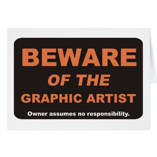 Beware / Graphic Artist Greeting Card