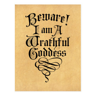 Beware I am a Wrathful Goddess Postcard