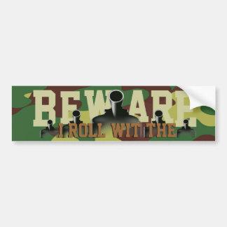 Beware...I Roll Wit The Army Bumper Sticker Car Bumper Sticker