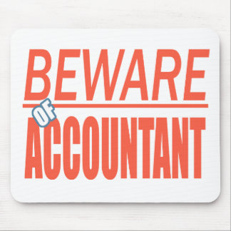 Beware Of Accountant Sign Mousepad