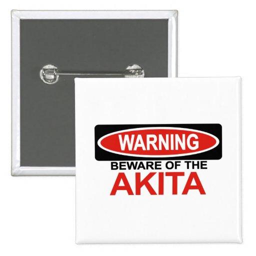 Beware Of Akita Pin